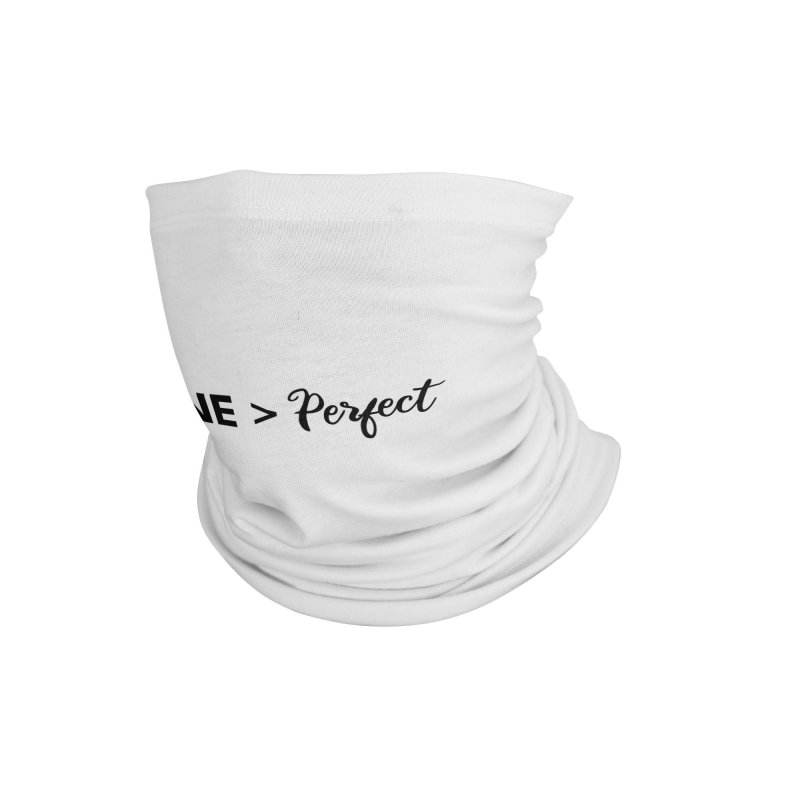 Done is better than perfect Accessories Neck Gaiter by Work Chronicles