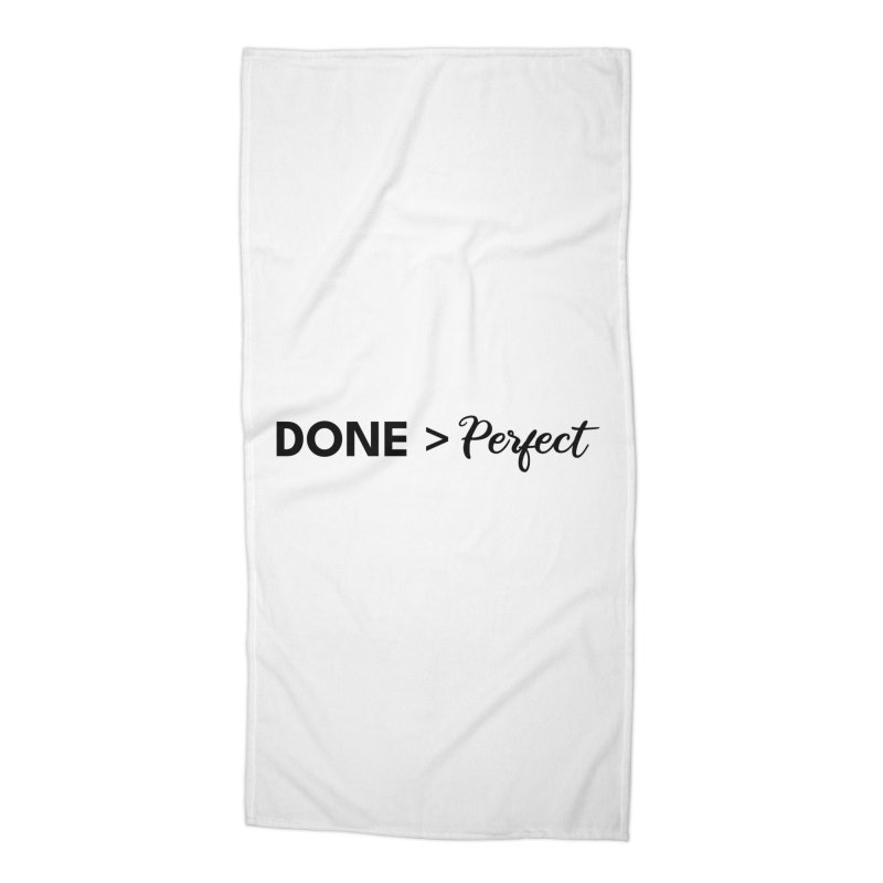 Done is better than perfect Accessories Beach Towel by Work Chronicles