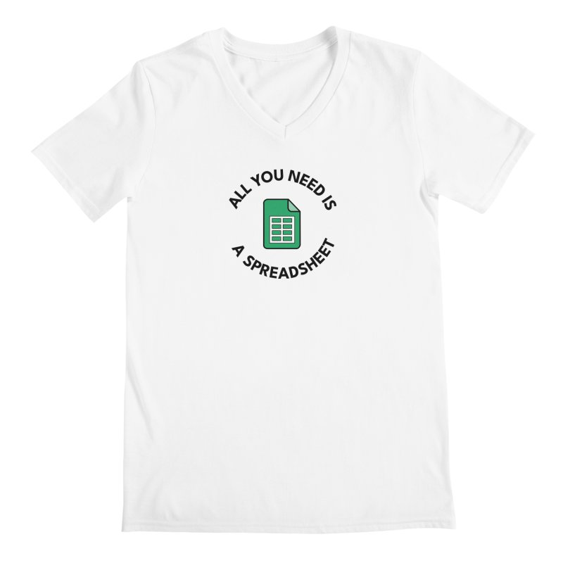 All you need is a spreadsheet Men's V-Neck by Work Chronicles