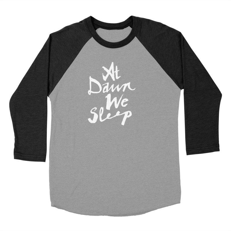 At Dawn We Sleep Women's Baseball Triblend Longsleeve T-Shirt by DOWNPOUR