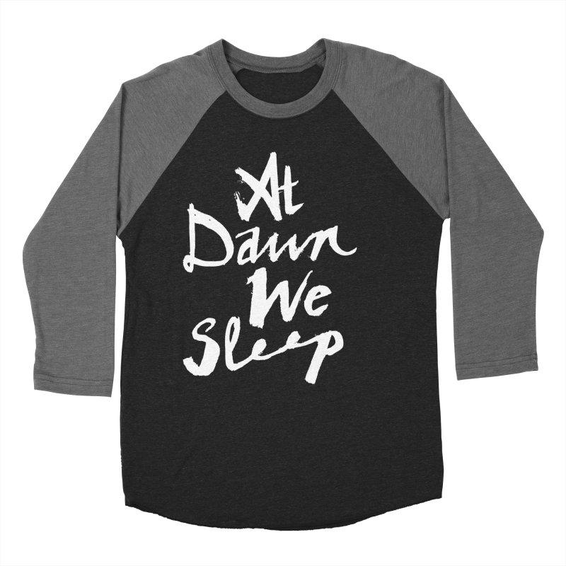 At Dawn We Sleep Men's Baseball Triblend Longsleeve T-Shirt by DOWNPOUR
