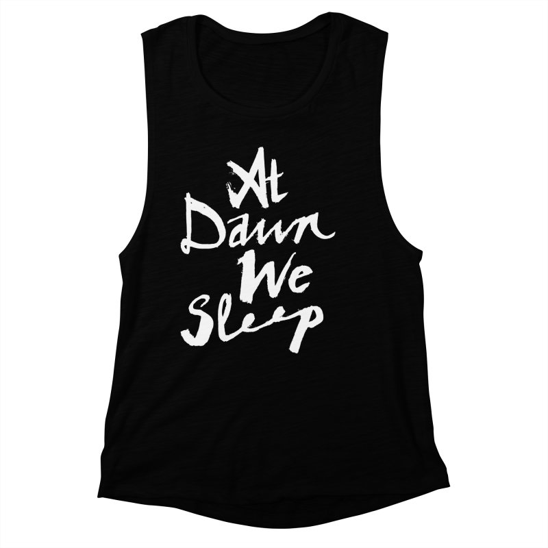 At Dawn We Sleep Women's Muscle Tank by DOWNPOUR