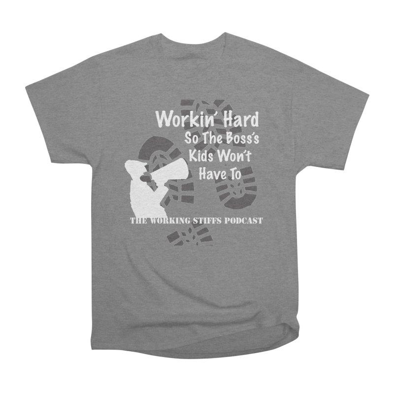 The Boss's Kids Women's Heavyweight Unisex T-Shirt by The Working Stiffs Shop