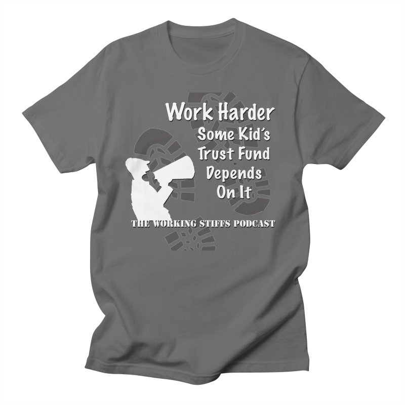 Trust Fund Kid Men's T-Shirt by The Working Stiffs Shop