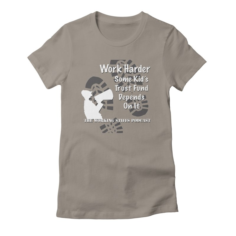 Trust Fund Kid Women's T-Shirt by The Working Stiffs Shop