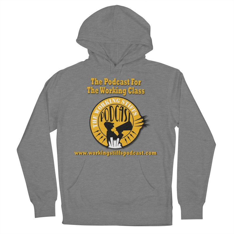Podcast For The Working Class Women's Pullover Hoody by The Working Stiffs Shop
