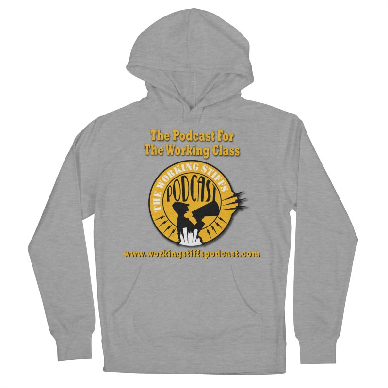 Podcast For The Working Class Women's French Terry Pullover Hoody by The Working Stiffs Shop
