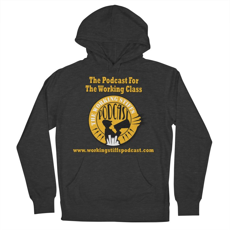 Podcast For The Working Class Men's French Terry Pullover Hoody by The Working Stiffs Shop