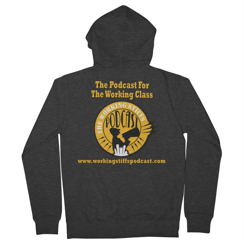Podcast For The Working Class Men's French Terry Zip-Up Hoody by The Working Stiffs Shop