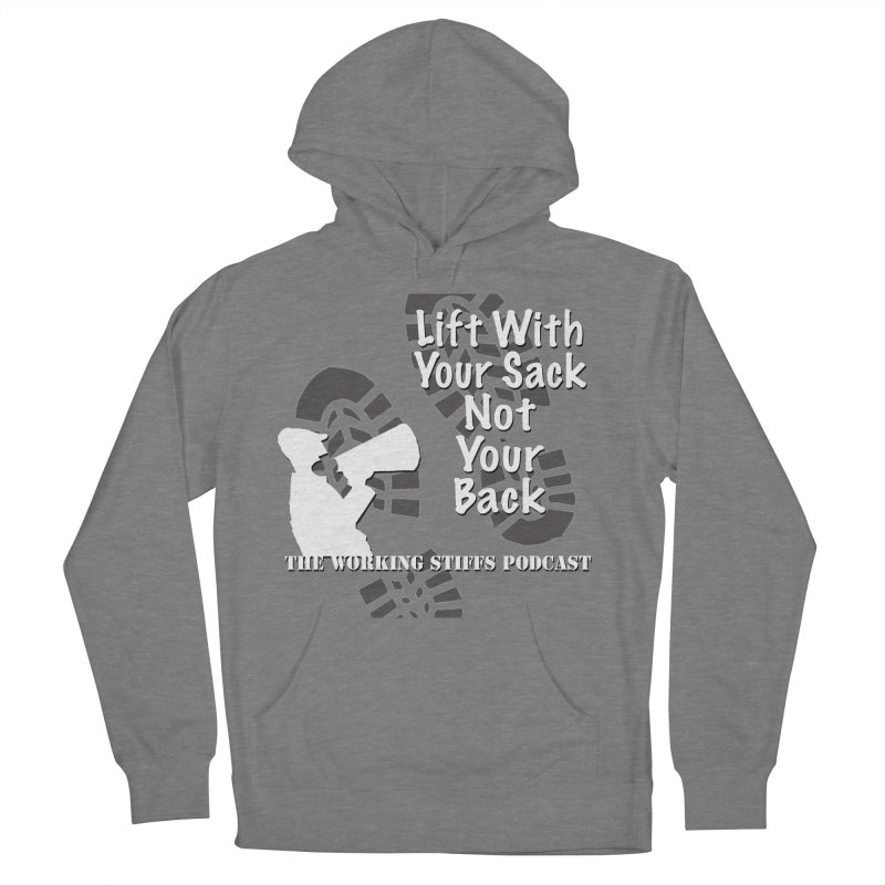 Lift WIth Your Sack Women's Pullover Hoody by The Working Stiffs Shop
