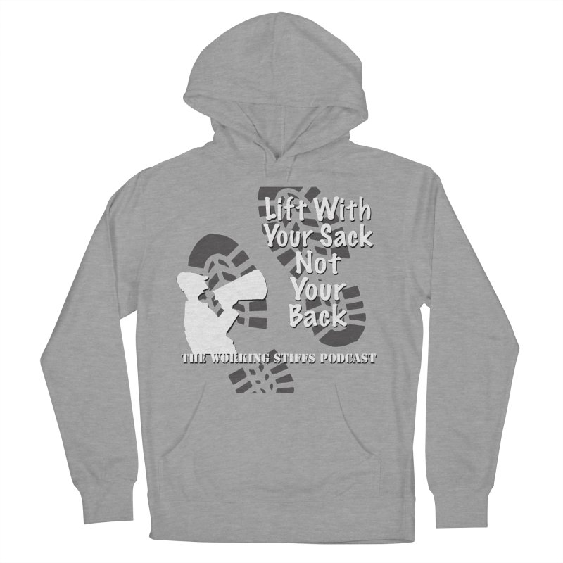 Lift WIth Your Sack Women's French Terry Pullover Hoody by The Working Stiffs Shop