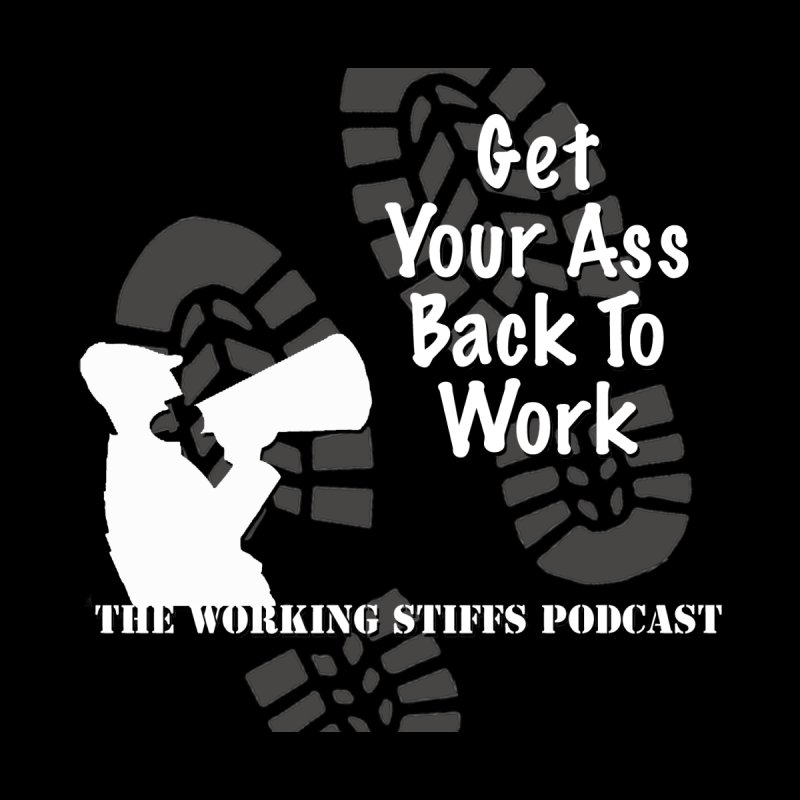 Back To Work by The Working Stiffs Shop