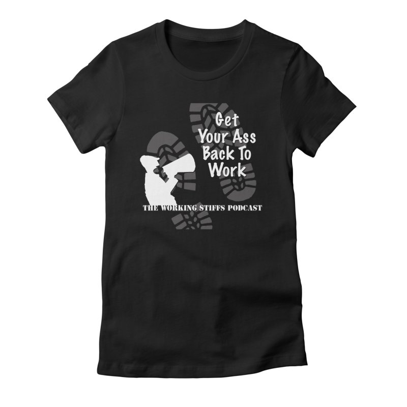 Back To Work Women's T-Shirt by The Working Stiffs Shop