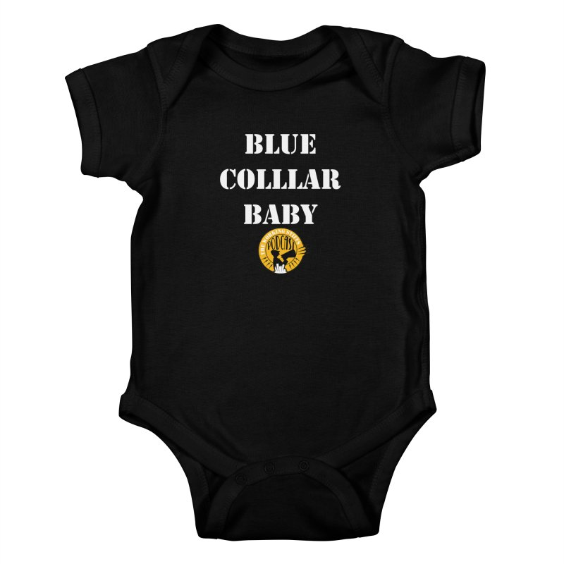 Blue Collar Baby Kids Baby Bodysuit by The Working Stiffs Shop
