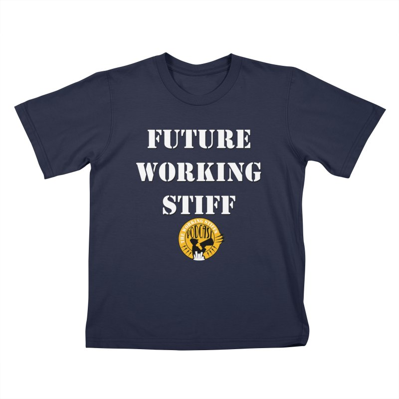 Future Working Stiffs Kids T-Shirt by The Working Stiffs Shop