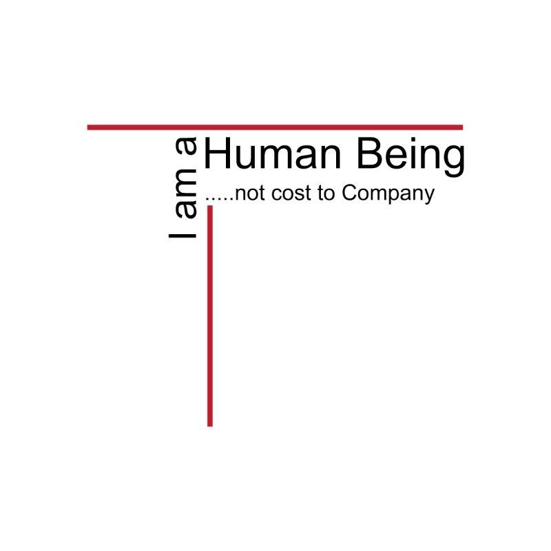 """I am a Human Being"" Men's T-Shirt by Working Whatnot's Artist Shop"
