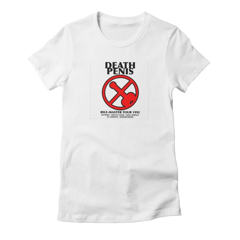 DEATH PENIS TOUR 1992 Women's Fitted T-Shirt by worldwidecox's Artist Shop