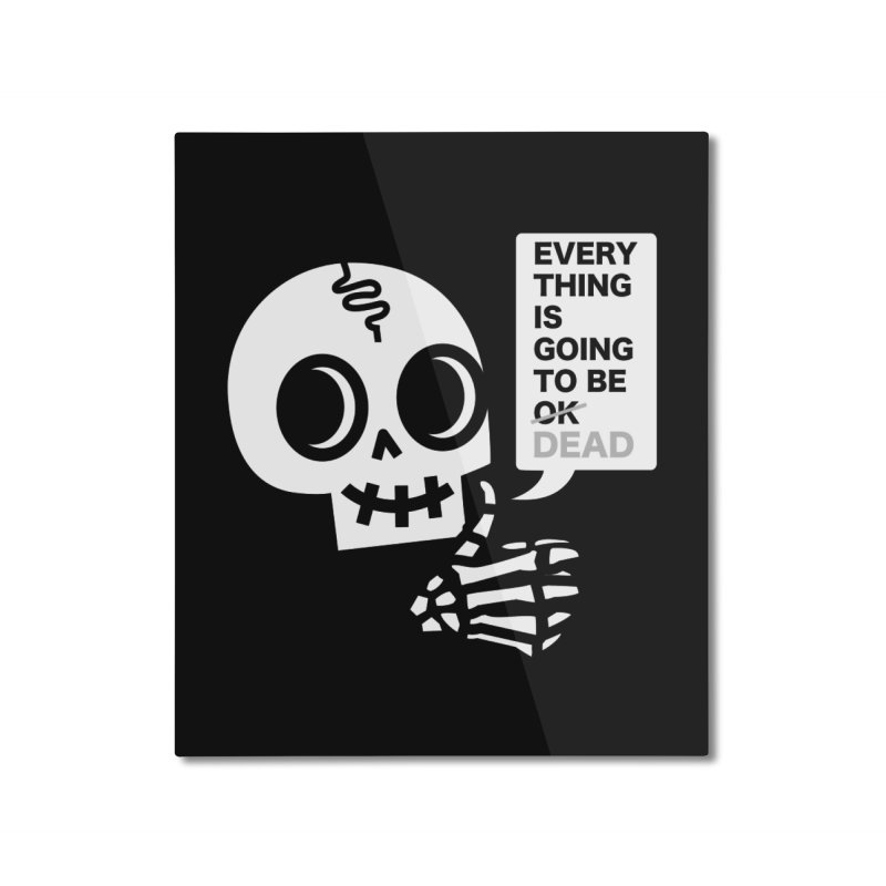 Not OK Home Mounted Aluminum Print by wotto's Artist Shop