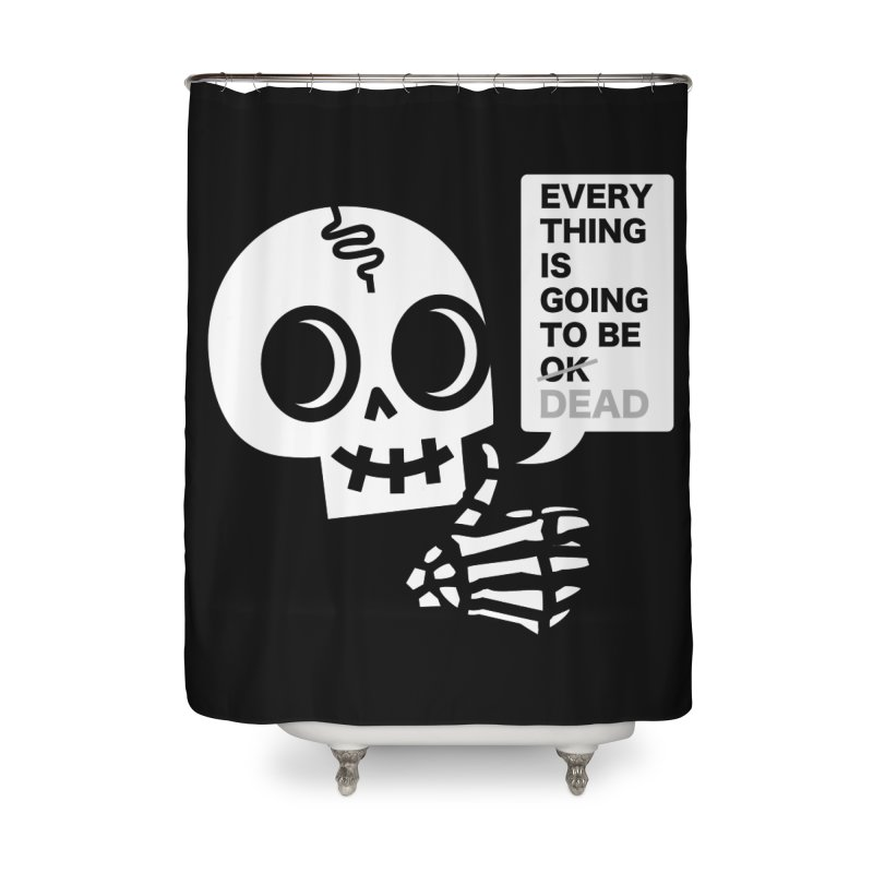 Not OK Home Shower Curtain by wotto's Artist Shop