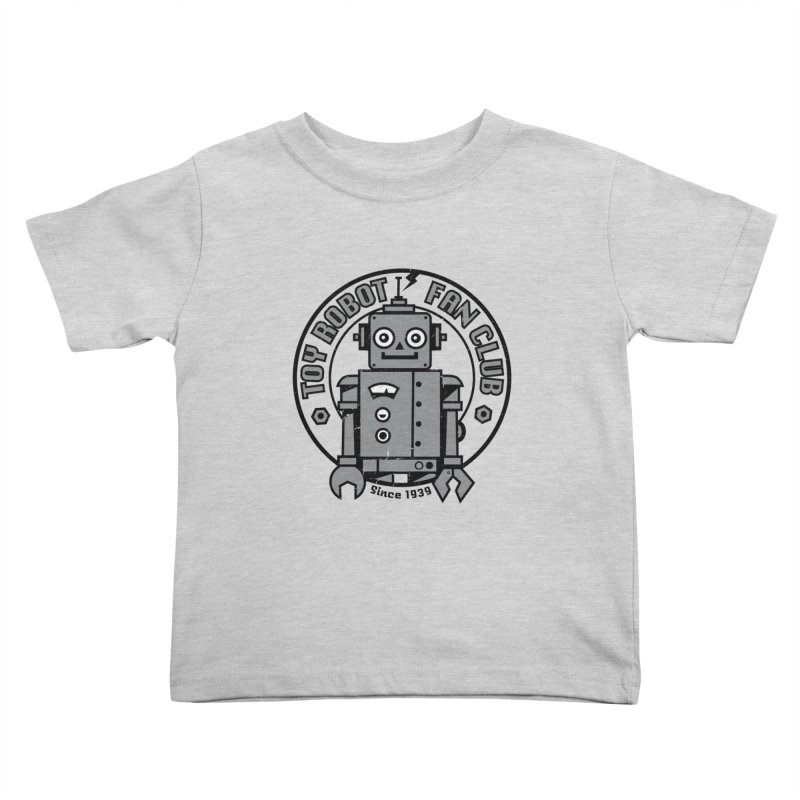 Toy Robot Fan Club Kids Toddler T-Shirt by wotto's Artist Shop