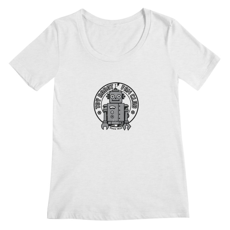 Toy Robot Fan Club Women's Regular Scoop Neck by wotto's Artist Shop