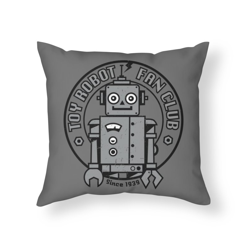 Toy Robot Fan Club Home Throw Pillow by wotto's Artist Shop