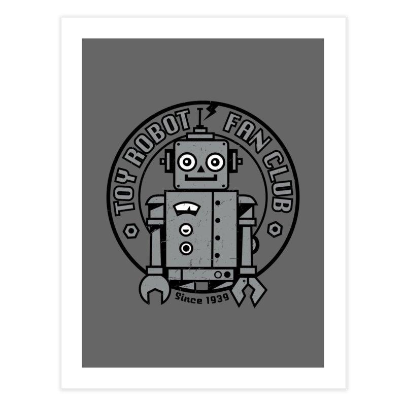 Toy Robot Fan Club Home Fine Art Print by wotto's Artist Shop