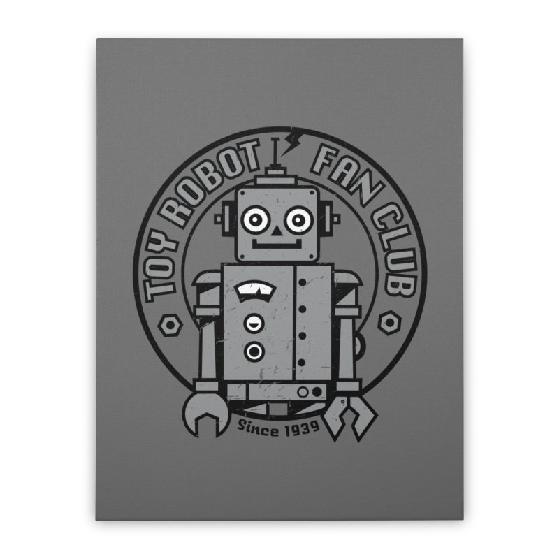 Toy Robot Fan Club Home Stretched Canvas by wotto's Artist Shop