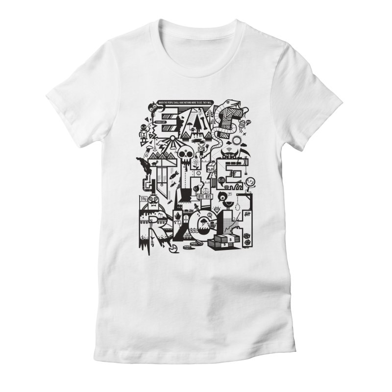 Eat the Rich Women's Fitted T-Shirt by wotto's Artist Shop