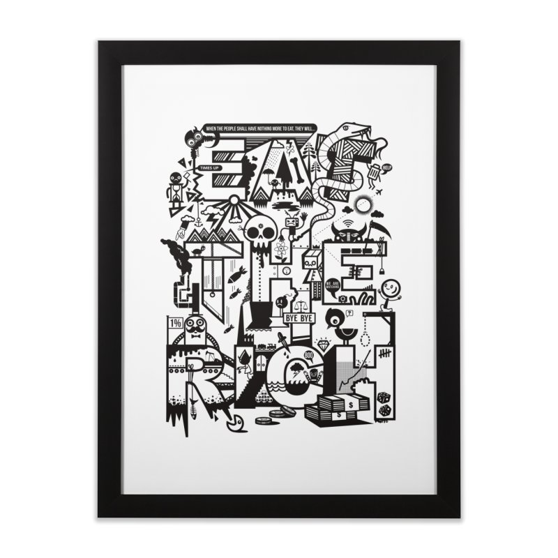 Eat the Rich Home Framed Fine Art Print by wotto's Artist Shop