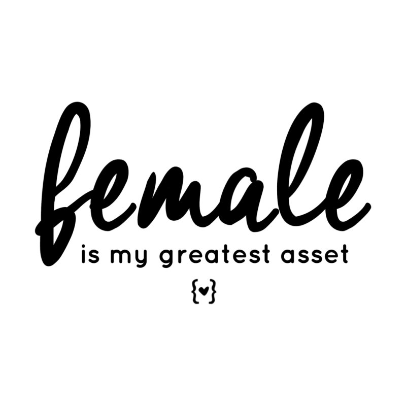 Black Cheddar - Female is my greatest asset by WOWW Campaign Shop