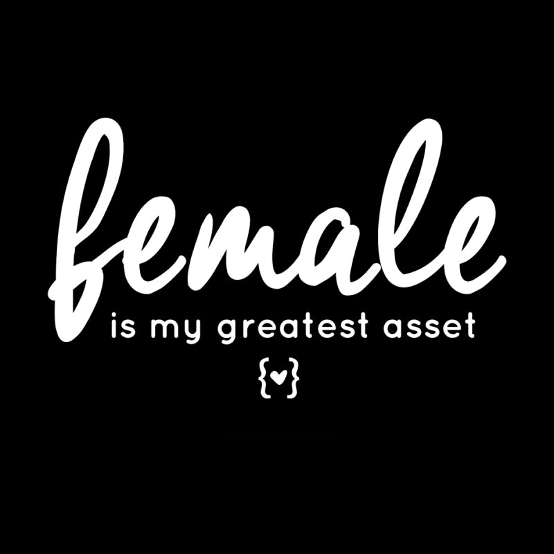White Cheddar - Female is my greatest asset by WOWW Campaign Shop