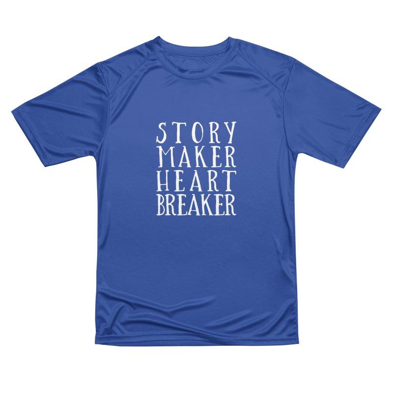 Story Maker Heartbreaker Women's Performance Unisex T-Shirt by WritersLife's Artist Shop