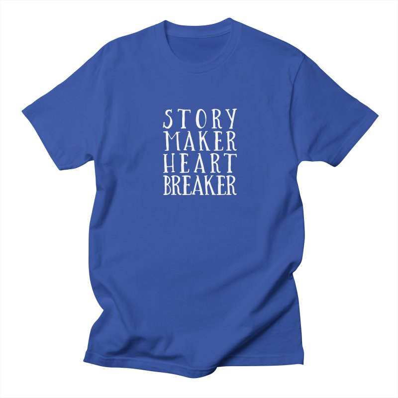 Story Maker Heartbreaker Women's Regular Unisex T-Shirt by WritersLife's Artist Shop