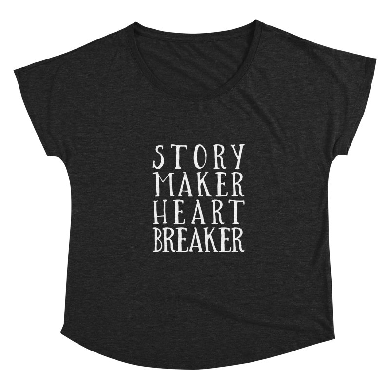 Story Maker Heartbreaker Women's Dolman Scoop Neck by WritersLife's Artist Shop