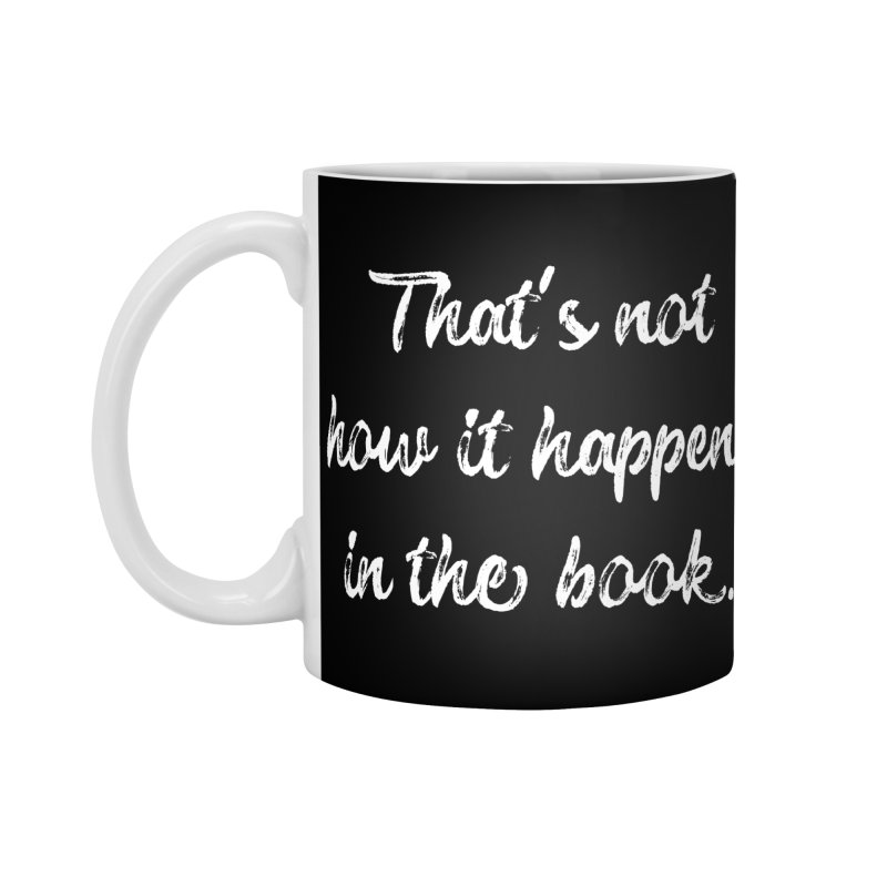 Not How it Happens Accessories Mug by WritersLife's Artist Shop