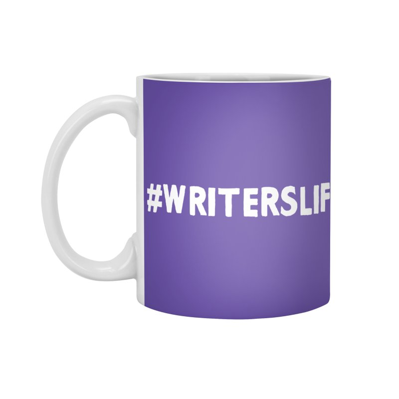 #writerslife Accessories Mug by WritersLife's Artist Shop