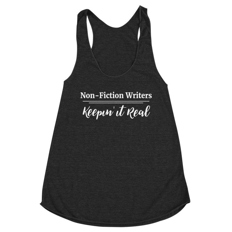 Non-Fiction Writers Keepin' It Real Women's Tank by WritersLife's Artist Shop