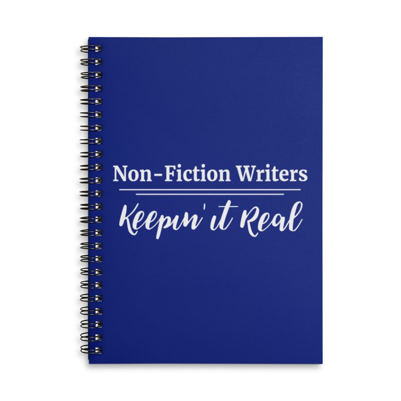 Non-Fiction Writers Keepin' It Real Accessories Lined Spiral Notebook by WritersLife's Artist Shop