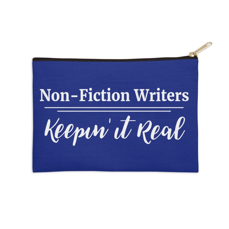 Non-Fiction Writers Keepin' It Real Accessories Zip Pouch by WritersLife's Artist Shop