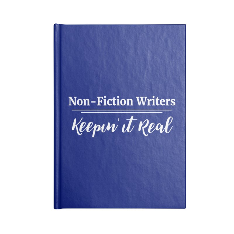 Non-Fiction Writers Keepin' It Real Accessories Notebook by WritersLife's Artist Shop