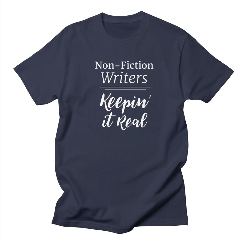 Non-Fiction Writers Keepin' It Real_Square Men's T-Shirt by WritersLife's Artist Shop