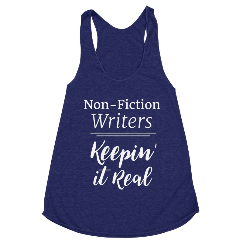 Non-Fiction Writers Keepin' It Real_Square Women's Racerback Triblend Tank by WritersLife's Artist Shop