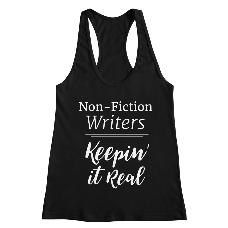 Non-Fiction Writers Keepin' It Real_Square Women's Racerback Tank by WritersLife's Artist Shop
