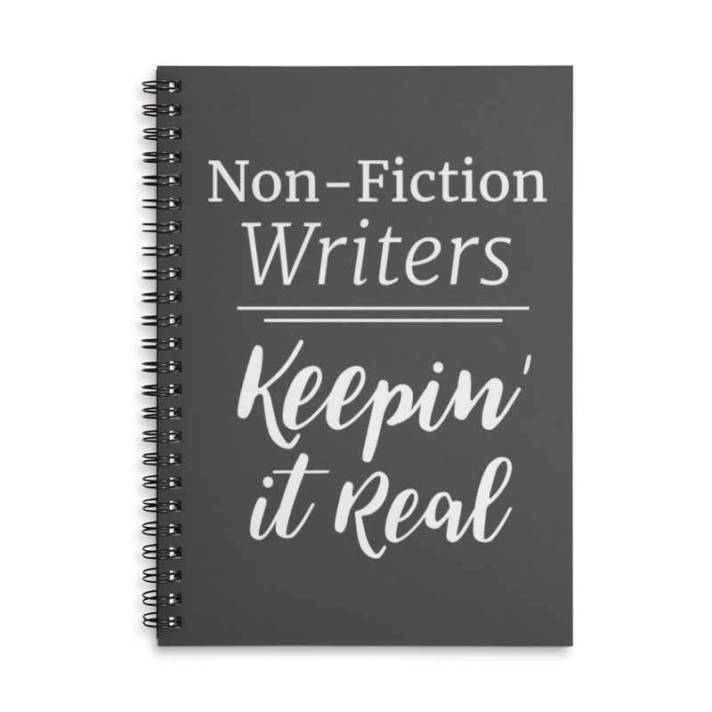 Non-Fiction Writers Keepin' It Real_Square Accessories Lined Spiral Notebook by WritersLife's Artist Shop