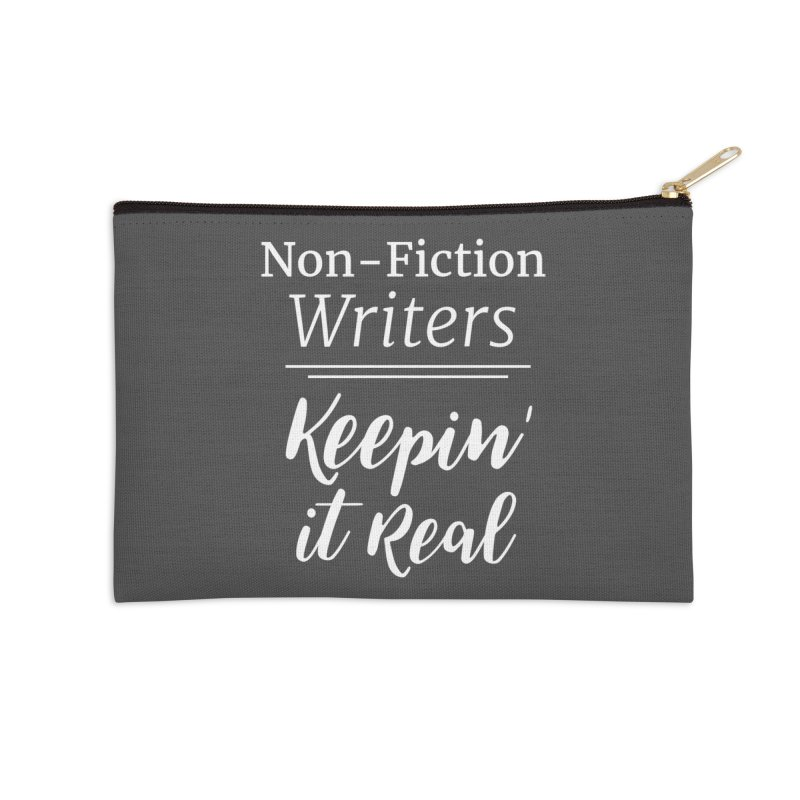 Non-Fiction Writers Keepin' It Real_Square Accessories Zip Pouch by WritersLife's Artist Shop