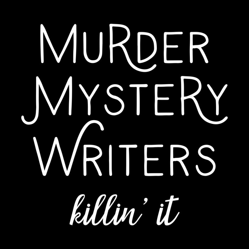 Murder Mystery Writers - Killin' It None  by WritersLife's Artist Shop