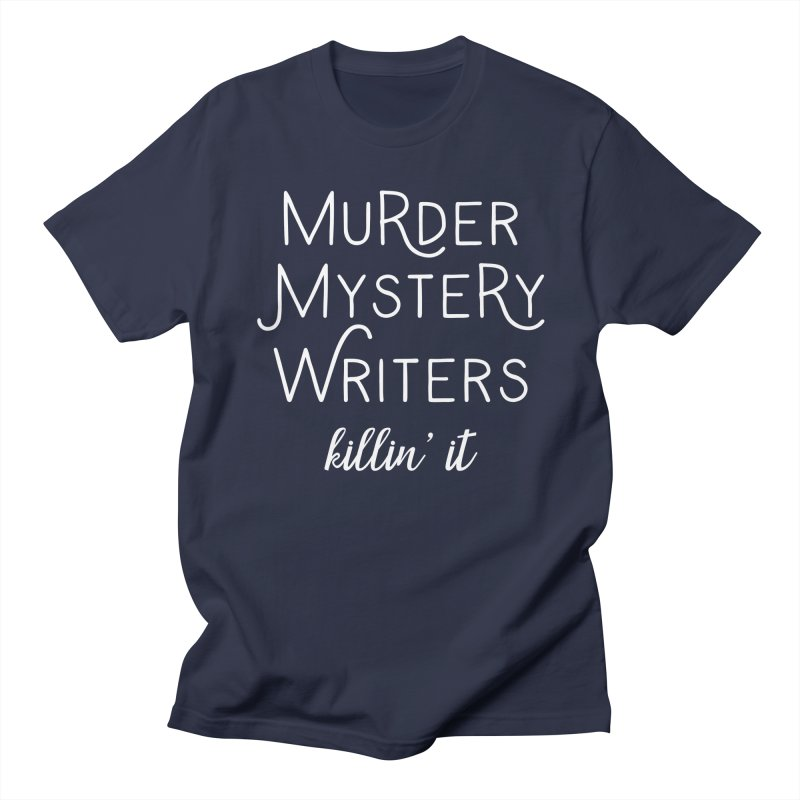 Murder Mystery Writers - Killin' It Men's T-Shirt by WritersLife's Artist Shop