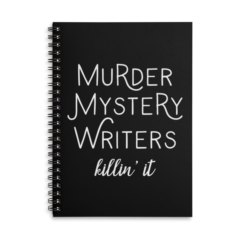 Murder Mystery Writers - Killin' It Accessories Lined Spiral Notebook by WritersLife's Artist Shop