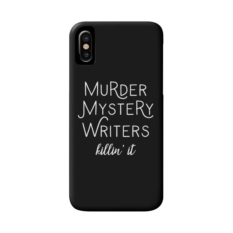 Murder Mystery Writers - Killin' It Accessories Phone Case by WritersLife's Artist Shop